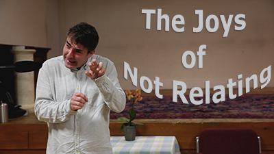 VIDEO: Joys of Not Relating (HUMOR)
